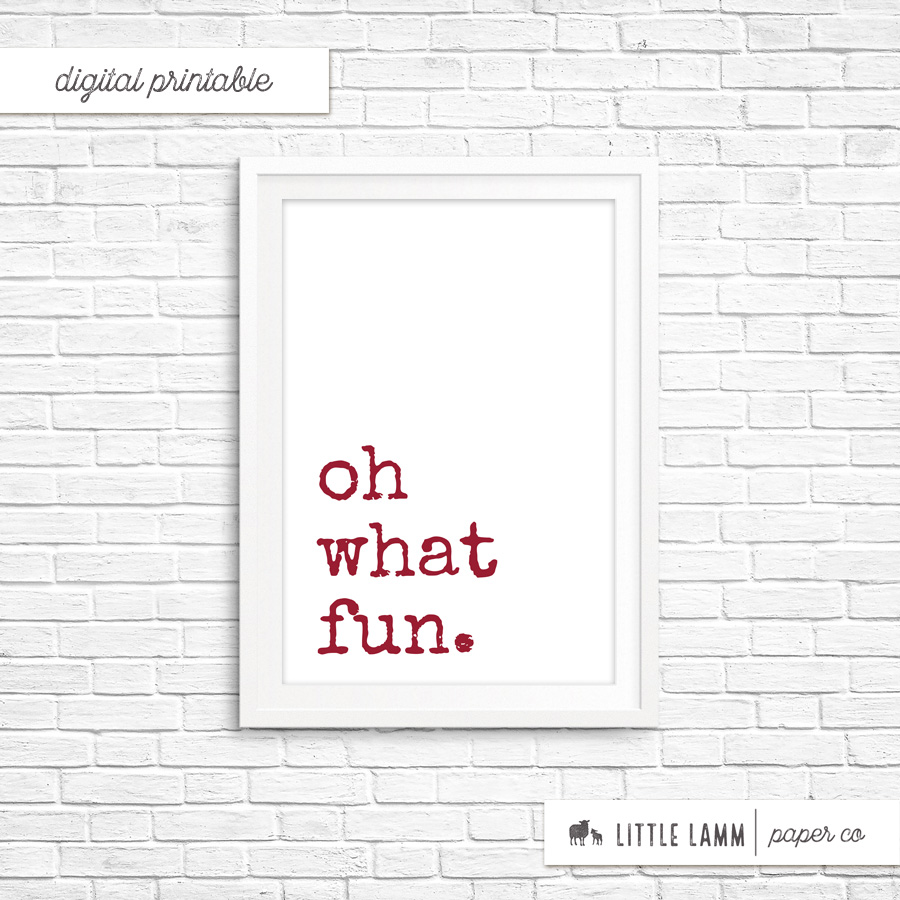Oh What Fun | Printable Home Decor