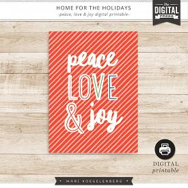 Home for the Holidays | Peace, Love & Joy Digital Printable