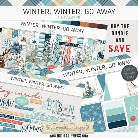 WINTER, WINTER, GO AWAY | COLLECTION