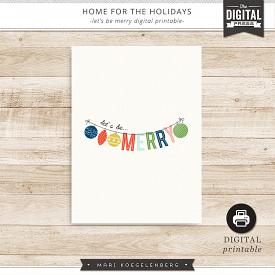 Home for the Holidays | Let's be Merry Digital Print